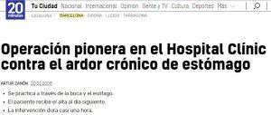 2008-02-20. 20 minutos. Operación pionera en el Hospital Clínic contra el ardor crónico de estómago