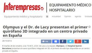 2014-10-28. Interempresas.Olympus y el Dr. de Lacy presentan el primer quirófano 3D integrado en un centro privado en España