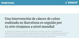 2017-09-22. La información.Una intervención de cáncer de colon realizada en Barcelona es seguida por 15.000 cirujanos a nivel mundial