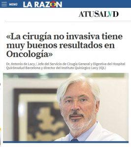 2018-01-29. La Razón. ATUSALUD. La cirugía no invasiva tiene muy buenos resultados en Oncología