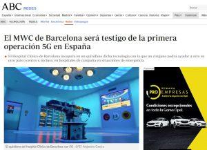 2019-02-06. ABC. El MWC de Barcelona será testigo de la primera operación 5G en España en un proyecto liderado en la parte médica por el Dr. Antonio de Lacy.