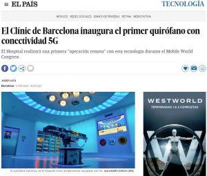 2019-02-06. El País. El Clínic de Barcelona inaugura el primer quirófano con conectividad 5G en un proyecto liderado en la parte médica por el Dr. Antonio de Lacy.