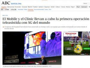 2019-02-27. ABC. El Mobile y el Clínic llevan a cabo la primera operación teleasistida con 5G del mundo