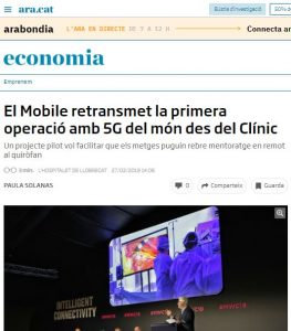 2019-02-27. Diari ARA. El Mobile retransmet la primera operació amb 5G del món des del Clínic