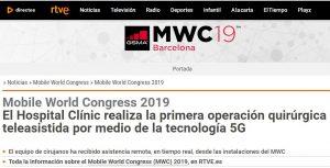 2019-02-27. RTVE. Mobile World Congress 2019 El Hospital Clínic realiza la primera operación quirúrgica teleasistida por medio de la tecnología 5G