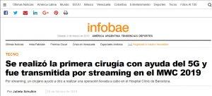 2019-02-28. Infobae.Se realizó la primera cirugía con ayuda del 5G y fue transmitida por streaming en el MWC 2019