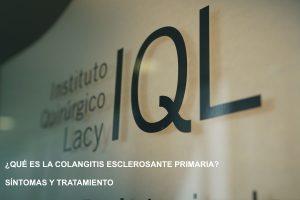 COLANGITIS ESCLEROSANTE PRIMARIA. Síntomas y tratamiento