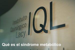 Qué es el síndrome metabólico
